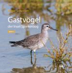 Gastvögel der Insel Spiekeroog Band 2
